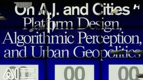 A.I. and Cities: Platform Design, Algorithmic Reason and Urban Geopolitics