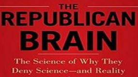 The Republican Brain: The Science of Why They Deny Science