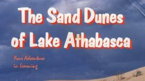 The Sand Dunes of Lake Athabaska. Your Adventure in Learning; A Book Review